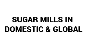 Sugar Mills In Domestic & Global