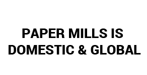 Paper Mills Is Domestic & Global